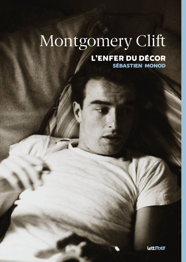 Couverture Montgomery Clift - L'enfer du décor